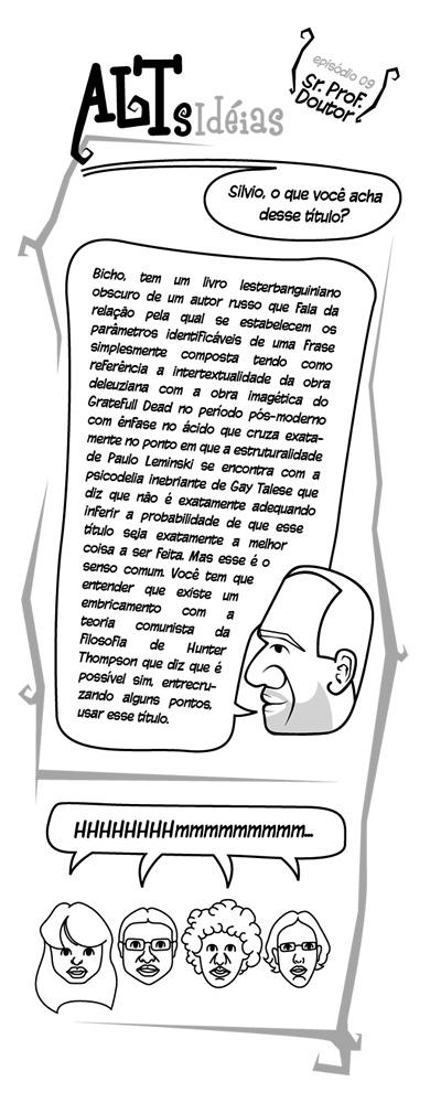 ALTs Idéias - Episódio 09 - Sr. Prof. Doutor